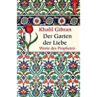 Der Garten der Liebe - Worte des Propheten (Geschenkbuch Weisheit)