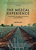 The Mezcal Experience: A Field Guide to the World's