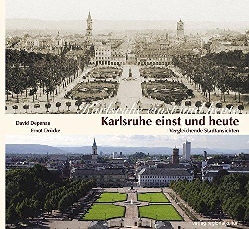 Karlsruhe einst und heute: Vergleichende Stadtansichten