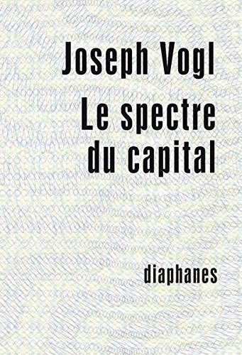 Le spectre du capital par Joseph Vogl