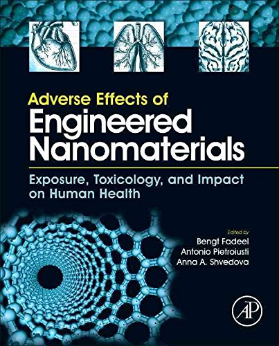 [(Adverse Effects of Engineered Nanomaterials : Exposure, Toxicology, and Impact on Human Health)] [Edited by Bengt Fadeel ] published on (March, 2012)