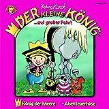 Der kleine König - CD / Der kleine König auf grosser Fahrt: König der Meere /Abenteuerhose