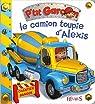 Le camion toupie d'Alexis par Bélineau