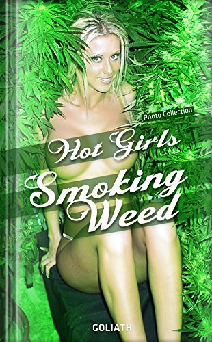 Hot Girls And Weed