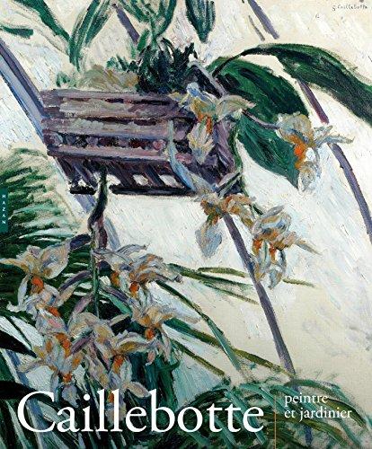 Caillebotte : Peintre et jardinier par Paula Luengo, Gilles Chardeau, Collectif