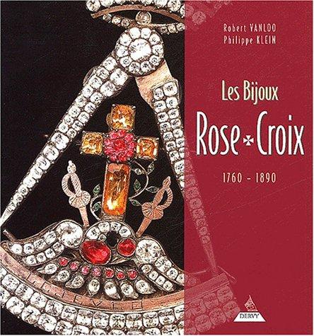 Les Bijoux Rose-Croix, 1760-1890