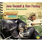 Abenteuer & Wissen: Jane Goodall und Dian Fossey. Unter wilden Menschenaffen