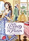 Les roses de Trianon, tome 2 : Roselys au service de la reine par Jay
