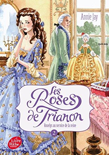 les-roses-du-trianon-tome-2-roselys-au-service-de-la-reine