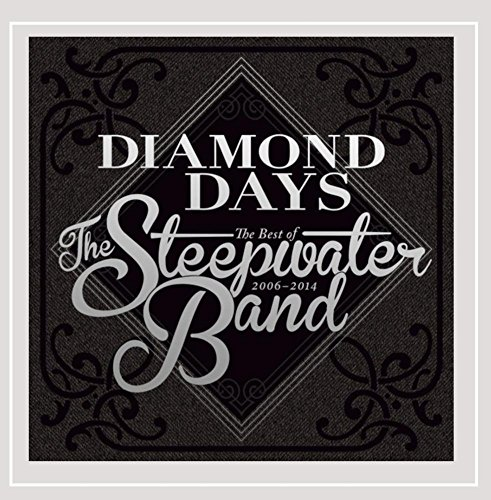 Diamond Days-Best of the Steepwater Band 2006-14