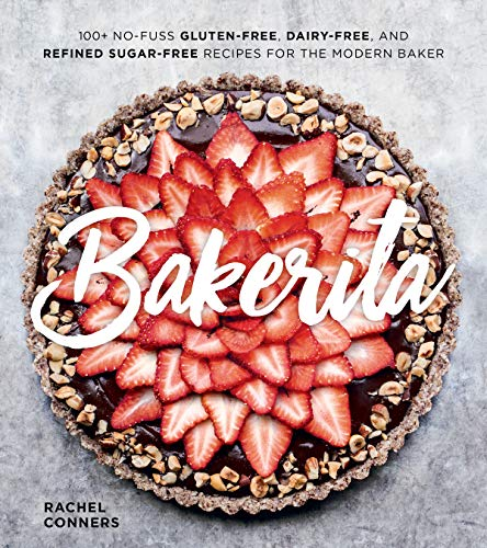 Bar Chocolate Chip Keks (Bakerita: 100+ No-Fuss Gluten-Free, Dairy-Free, and Refined Sugar-Free Recipes for the Modern Baker (English Edition))