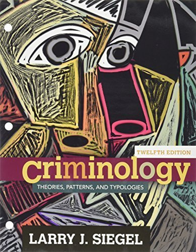 Bundle: Criminology: Theories, Patterns and Typologies, Loose-Leaf Version, 12th + MindTap Criminal Justice, 1 term (6 months) Printed Access Card by Larry J. Siegel (2015-01-01)
