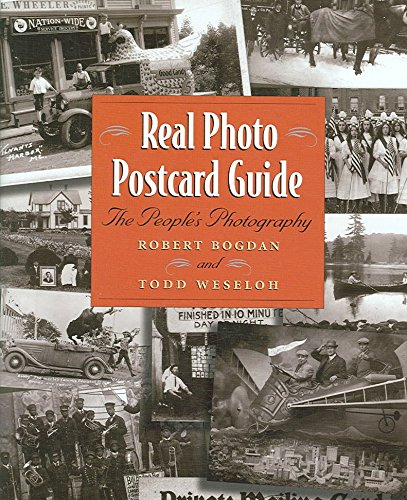 [(Real Photo Postcard Guide : The People's Photography)] [By (author) Robert Bogdan ] published on (November, 2006)