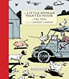 The Little Woman Wanted Noise (New York Review Books Children's Collection) by Teal, Val (2013) Hardcover