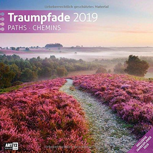 Traumpfade 2019, Wandkalender / Broschürenkalender / Bildkalender / Fotokalender / Naturkalender im Hochformat (aufgeklappt 30x60 cm) - ... mit Monatskalendarium zum Eintragen