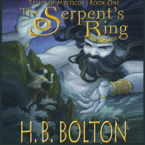 The Serpent's Ring: Relics of Mysticus, Volume 1