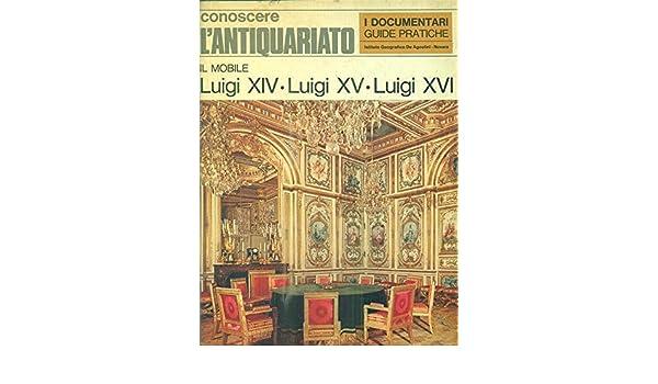 Amazon.it: Il mobile Luigi XIV - Luigi XV - Luigi XVI - Nietta Apra ...