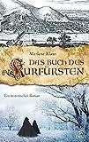Das Buch des Kurfürsten: Historischer Roman - Marlene Klaus