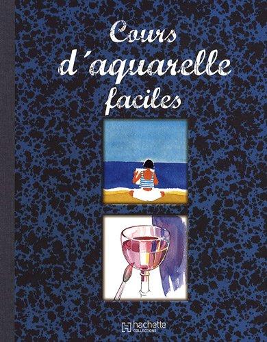 Cours d'aquarelle faciles par Hachette