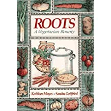 Roots: A Vegetarian Bounty by Kathleen Mayes (1995-07-06)