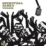 Spiritual Jazz 6: Vocals