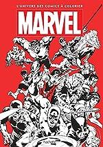 Marvel - L'univers des comics à colorier de Nicolas Beaujouan