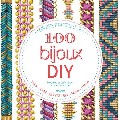 100 bijoux DIY : Modèles et techniques étape par étape