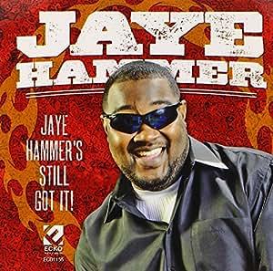 Jaye Hammer's Still Got It