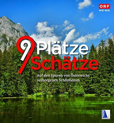 Preisvergleich Produktbild 9 Plätze 9 Schätze (Ausgabe 2015): Auf den Spuren von Österreichs verborgenen Schönheiten