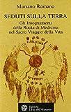 Scarica Libro Seduti sulla terra Gli insegnamenti della Ruota di Medicina nel sacro viaggio della vita (PDF,EPUB,MOBI) Online Italiano Gratis