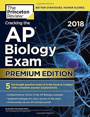 Cracking the AP Biology Exam 2018, Premium Edition (College Test Preparation) (Ap Biology Test Prep)