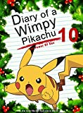 #3: Diary Of A Wimpy Pikachu 10: The Power Of One: (An Unofficial Pokemon Book) (Pokemon Books Book 25)