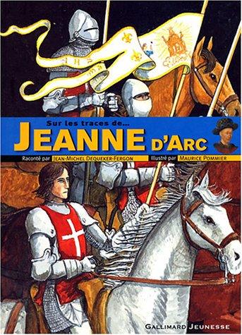 Sur les traces de Jeanne d'Arc par Jean-Michel Dequeker-Fergon