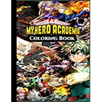 My Hero Academia Coloring Book: for Everyone, Kids, Boys & Girls, Adults, Teenagers, Tweens , Super Edition My Hero Academia Coloring Pages anime manga