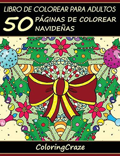Libro de Colorear para Adultos: 50 Páginas de Colorear Navideñas: Volume 1 (Colección Navidad) por ColoringCraze