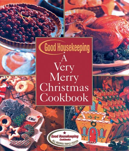 A Very Merry Christmas Cookbook (Good Housekeeping) by Good Housekeeping Magazine (Editor) (1-Aug-2005) Paperback