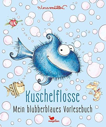 Buchseite und Rezensionen zu 'Kuschelflosse - Mein blubberblaues Vorlesebuch' von Nina Müller