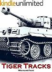 Tiger Tracks - The Classic Panzer Mem...