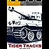 Tiger Tracks - The Classic Panzer Memoir (English Edition)