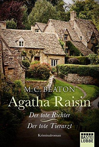 Preisvergleich Produktbild Agatha Raisin und der tote Richter/Agatha Raisin und der tote Tierarzt: Zwei Kriminalromane in einem Band (Agatha Raisin Mysteries, Band 1)