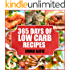 Low Carb: 365 Days of Low Carb Recipes (Low Carb, Low Carb Cookbook, Low Carb Diet, Low Carb Recipes, Low Carb Slow Cooker, Low Carb Slow Cooker Recipes, Low Carb Living, Low Carb Diet For Beginners)