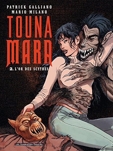 Touna Mara Vol. 2: L'Or des Scythes par Patrick Galliano
