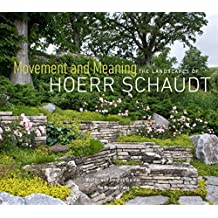 Movement And Meaning: The Landscapes of Hoerr Schaudt (THE  MONACELLI)