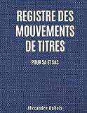 Telecharger Livres Registre des mouvement de titres Pour SA et SAS (PDF,EPUB,MOBI) gratuits en Francaise