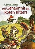 Das Geheimnis des Roten Ritters: Ein Abenteuer aus dem Mittelalter - Cornelia Franz