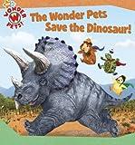 The Wonder Pets Save the Dinosaur!