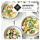 100 recettes de salades - Et 100 listes de courses à flasher !