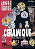 Argus Valentine's Céramique. Sélection de résultats de ventes aux enchères du 8 juin 1999 au 18 décembre 2001...