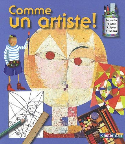 Comme un artiste : Regarder, Dessiner, Peindre, Sculpter