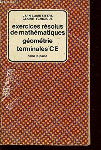 EXERCICES RESOLUS DE MATHEMATIQUES - GEOMETRIE / TERMINALES CE / COLLECTION FAIRE LE POINT.